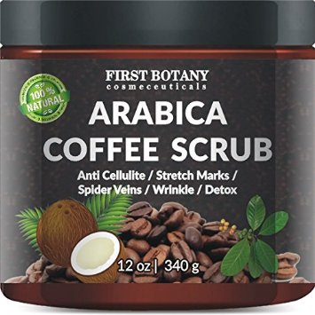 First Botany Cosmeceuticals Natural Arabica Coffee Scrub 12 Oz. With Organic Coffee, Coconut And Shea Butter – Best Acne, Anti Cellulite And Stretch Mark Treatment, Spider Vein Therapy first botany cosmeceuticals natural arabica coffee scrub 12 oz with organic coffee coconut and shea butter best acne anti cellulite and stretch mark treatment spider vein therapy
