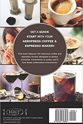 My AeroPress Coffee & Espresso Maker Recipe Book: 101 Astounding Coffee and Tea Recipes with Expert Tips! (Coffee & Espresso Makers) my aeropress coffee espresso maker recipe book 101 astounding coffee and tea recipes with expert tips coffee espresso makers 270x400