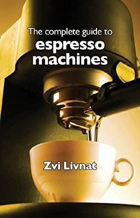 The complete guide to espresso machines the complete guide to espresso machines